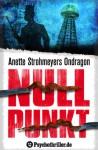 Ondragon: Nullpunkt (Paul Ondragon, #3) - Anette Strohmeyer