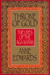 Throne Of Gold: The Lives Of The Aga Khans - Anne Edwards