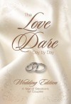 The Love Dare Day by Day: Wedding Edition - Stephen Kendrick, Alex Kendrick