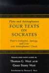 Four Texts on Socrates: Plato's Euthyphro, Apology and Crito, and Aristophanes' Clouds - Plato, Aristophanes, Grace Starry West