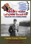 The Story Of The Lafayette Escadrille Told By Its Commander - Captain Georges Thenault, Walter Duranty