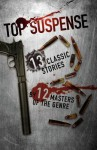 Top Suspense: 13 Classic Stories By 12 Masters Of The Genre - Dave Zeltserman, Lee Goldberg, Max Allan Collins, Naomi Hirahara