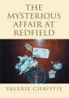 The Mysterious Affair At Redfield - Valerie Christie