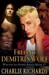 Freeing Demitri's Wolf (Wolves of Stone Ridge #17) - Charlie Richards