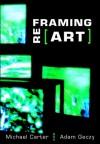 Reframing Art - Michael Carter, Adam Geczy