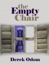 The Empty Chair - Derek Odom, Farah Evers