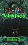 The Dark Revenge - Alexander Stone, Crystal Schall, Natalie Mullen
