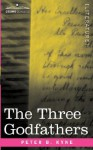 The Three Godfathers - Peter B. Kyne