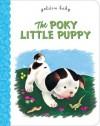 The Poky Little Puppy (Board Book) - Janette Sebring Lowrey, Gustaf Tenggren
