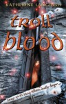 Troll Blood (Troll Trilogy) - Katherine Langrish