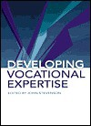 Developing Vocational Expertise: Principles and Issues in Vocational Education - John Stevenson