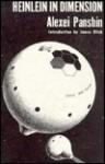 Heinlein in Dimension, a Critical Analysis. - Alexei Panshin