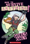 Girls Only: How to Survive Anything - Martin Oliver, Daniela Geremia, Martin Oliver, Simon Ecob