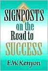 Sign Posts on the Road to Success - E.W. Kenyon