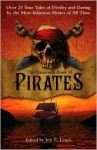 The Mammoth Book of Pirates: Over 25 True Tales of Devilry and Daring by the Most Infamous Pirates of All Time - Jon E. Lewis