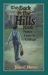 Way Back in the Hills (Book 2): Fesser Goes to College - James C. Hefley