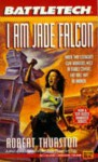 I Am Jade Falcon - Robert Thurston