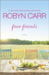 Four Friends - Robyn Carr