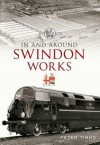 In & Around the Swindon Works - Peter Timms