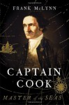 Captain Cook: Master of the Seas - Frank McLynn