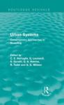 Urban Systems (Routledge Revivals): Contemporary Approaches to Modelling - C.S. Bertuglia, Alan G. Wilson, G. Leonardi, S. Occelli, G.A. Rabino, R. Tadei