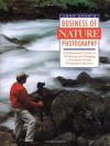 John Shaw's Business of Nature Photography - John Shaw