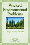 Wicked Environmental Problems: Managing Uncertainty and Conflict - Peter J. Balint, Ronald E. Stewart, Anand Desai, Lawrence C. Walters