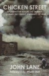 Chicken Street: Afghanistan Before the Taliban: Clearing the Deadly Remnants of War - John Lane