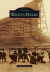 Wilkes-Barre (Images of America Series) - Elena Castrignano