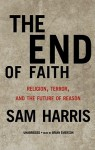 The End of Faith: Religion, Terror, and the Future of Reason (Audio) - Sam Harris