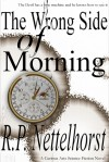 The Wrong Side of Morning - R.P. Nettelhorst