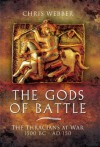 Gods of Battle: The Thracians at War, 1500 BC - 150 AD - Christopher Webber