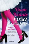 Buon Natale rosa shocking: Cinque racconti - Federica Brunini, Elisabetta Cametti, Tiziana Merani, Nadia Morbelli