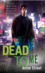 Dead To Me - Anton Strout