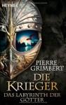 Das Labyrinth der Götter: Die Krieger 5 - Pierre Grimbert, Sonja Finck, Nadine Püschel