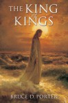 The King of Kings - Bruce D. Porter