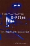 Real-Life X-Files: Investigating the Paranormal - Joe Nickell