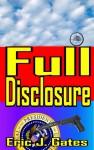 Full Disclosure - Eric J. Gates