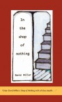 In the Shop of Nothing: New and Selected Poems - David Miller