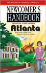 Newcomer's Handbook for Moving to and Living in Atlanta: Including Fulton, DeKalb, Cobb, Gwinnett, and Cherokee Counties - Sarah Stewart, Shawne Taylor
