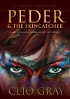 Peder and the Skincatcher - Clio Gray