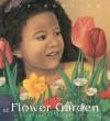 Flower Garden: Lap-Sized Board Book (Board Book) - Eve Bunting, Kathryn Hewitt