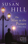 The Man In The Picture - Susan Hill
