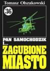Pan Samochodzik i zagubione miasto - Tomasz Olszakowski