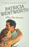 Miss Silver Intervenes (Miss Silver Mystery) - Patricia Wentworth