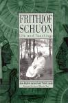 Frithjof Schuon: Life and Teachings - Jean-Baptiste Aymard, Patrick Laude, Seyyed Hossein Nasr