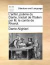 L'Enfer, Pome Du Dante, Traduit de L'Italien Par M. Le Comte de Rivarol - Dante Alighieri