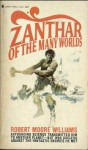 Zanthar of the Many Worlds - Robert Moore Williams