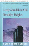 Lively Scandals in Old Brooklyn Heights - Nancy Gardner