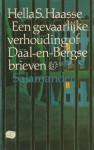 Een gevaarlijke verhouding of Daal-en-Bergse brieven - Hella S. Haasse